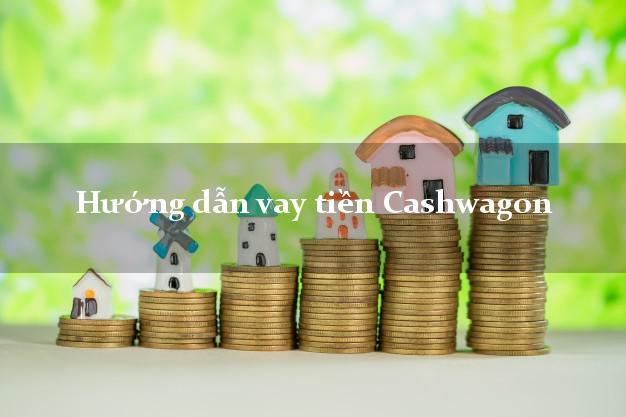 Hướng dẫn vay tiền Cashwagon