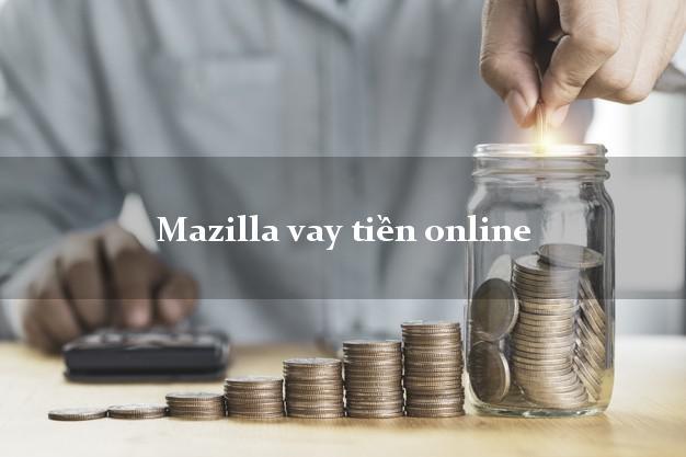 Mazilla vay tiền online