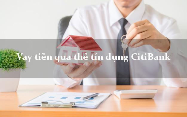 Vay tiền qua thẻ tín dụng CitiBank