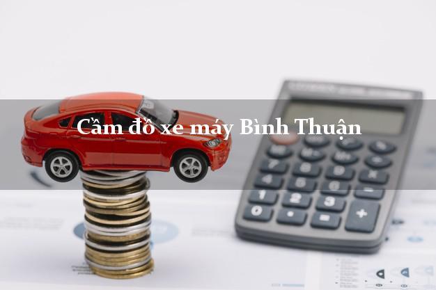 Cầm đồ xe máy Bình Thuận