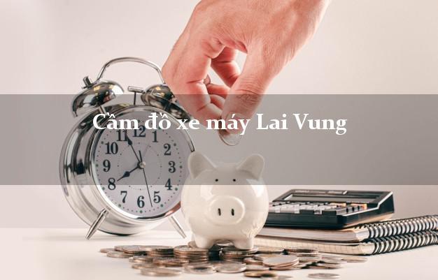 Cầm đồ xe máy Lai Vung Đồng Tháp