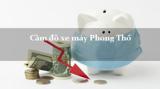 Cầm đồ xe máy Phong Thổ Lai Châu