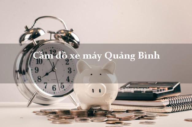 Cầm đồ xe máy Quảng Bình