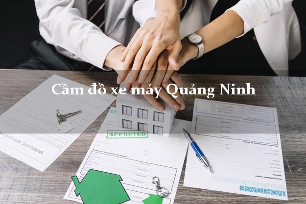 Cầm đồ xe máy Quảng Ninh