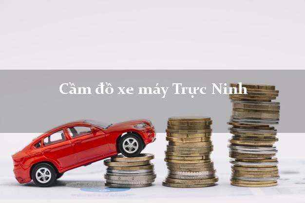 Cầm đồ xe máy Trực Ninh Nam Định