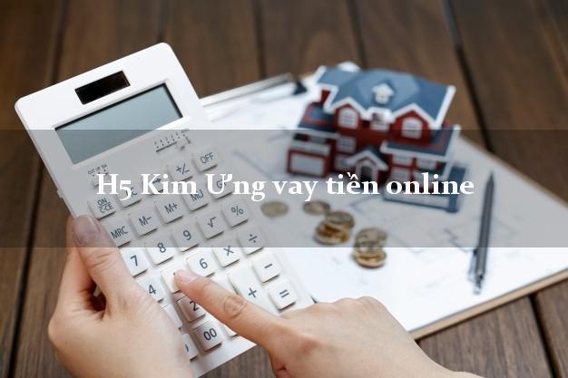 H5 Kim Ưng vay tiền online k cần thế chấp
