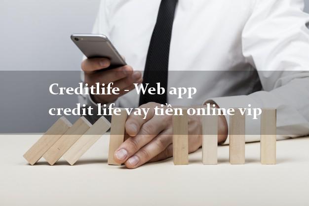Creditlife - Web app credit life vay tiền online vip uy tín đơn giản nhất