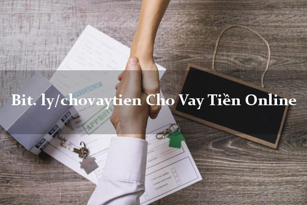 bit. ly/chovaytien Cho Vay Tiền Online không gặp mặt