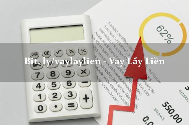 bit. ly/vaylaylien - Vay Lấy Liền uy tín đơn giản nhất