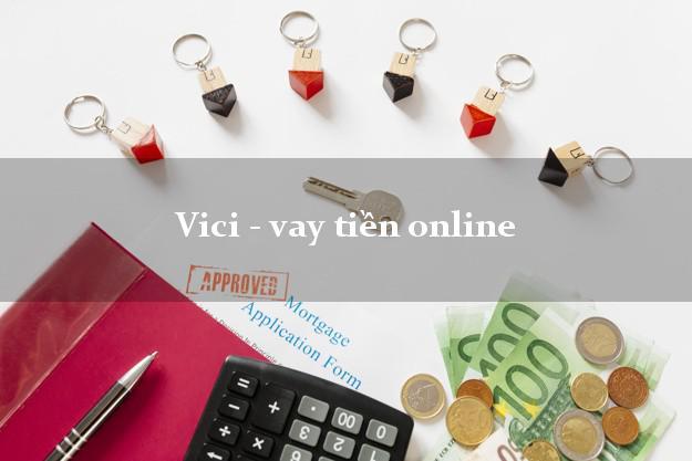 Vici - vay tiền online không chứng minh thu nhập
