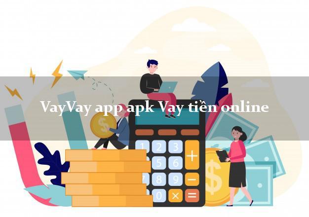 VayVay app apk Vay tiền online k cần thế chấp
