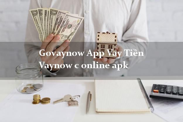 Govaynow App Vay Tiền Vaynow c online apk không chứng minh thu nhập